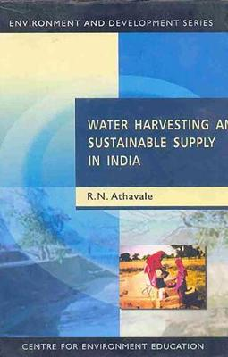 Water Harvesting and Sustainable Supply in India (Hardback)