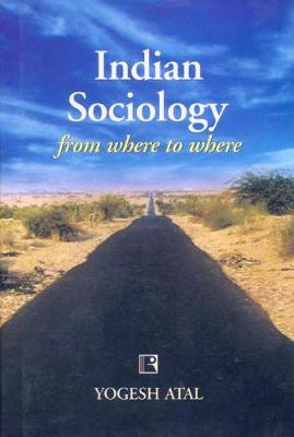 Indian Sociology from Where to Where: Footnotes to the History of the Discipline (Hardback)