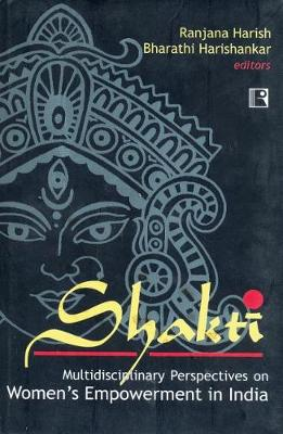 Shakti: Multidisciplinary Perspective on Women Empowerement on India (Hardback)