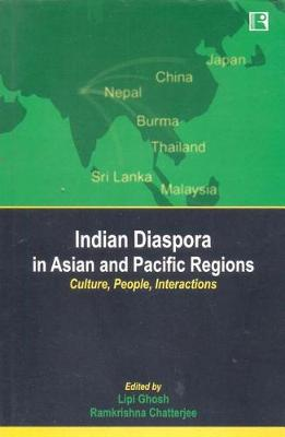 Indian Diaspora in Asian and Pacific Regions: Culture, People, Interactions (Hardback)