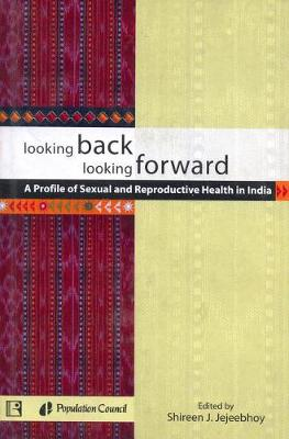 Looking Back Looking Forward: A Profile of Sexual and Reproductive Health (Hardback)