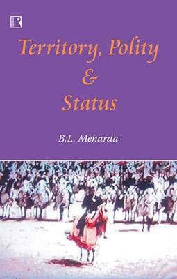 Territory, Polity and Status: A Study of Shekhawats (Hardback)