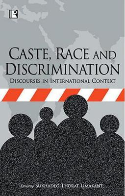 Caste Race and Discrimination: Discourse in the International Context (Hardback)