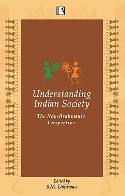 Understanding Indian Society: The Non Brahmanic Perspective (Paperback)