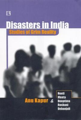 Disasters in India: Studies in Grim Reality (Hardback)