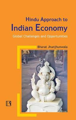 Hindu Approach to Indian Economy: Global Challenges and Opportunities (Hardback)