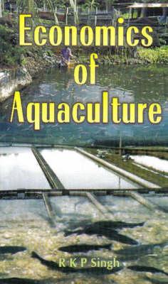 Economics of Aquacultre (Hardback)