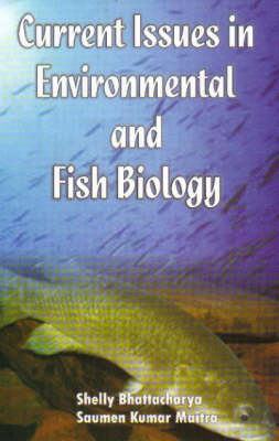Current Issuses in Enviromental & Fish Biology (Hardback)