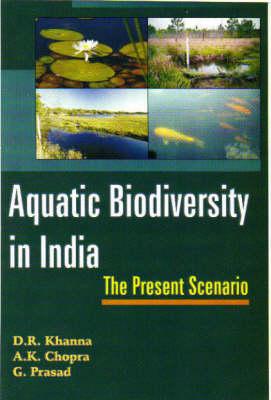 Aquatic Biodiversity in India: The Present Scenario (Hardback)