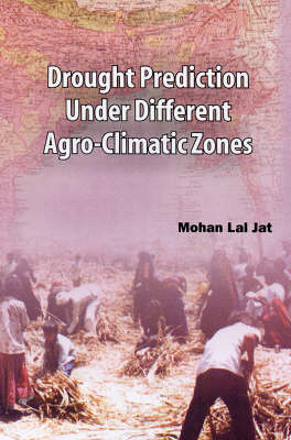 Drought Prediction Under Different Agro Climatic Zones (Hardback)