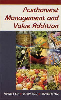 Postharvest Management and Value Addition (Hardback)