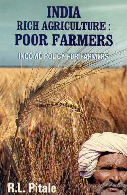 India: Rich Agriculture: Poor Farmers (Hardback)