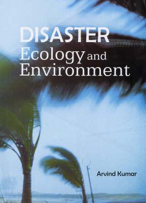 Disaster, Ecology and Environment (Hardback)