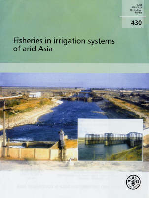 Fisheries in Irrigation System of Arid Asia (Hardback)