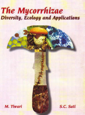 The Mycorrhizae: Diversity, Ecology and Application (Hardback)