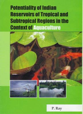 Potentiality of Indian Reservoirs of Tropical and Subtropical Regions in the Context of Aquaculture (Hardback)