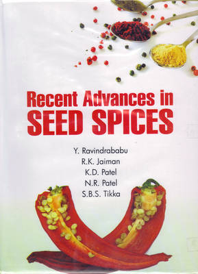 Recent Advances in Seed Spices (Hardback)