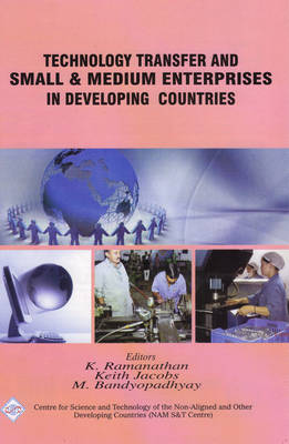 Technology Transfer and Small and Medium Enterprises in Developing Countries (Hardback)