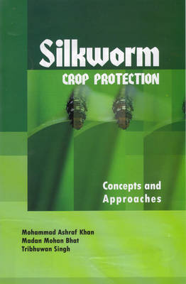 Silkworm Crop Protection: Concept and Approaches (Hardback)