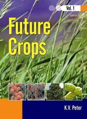 Future Crops: 1 (Hardback)