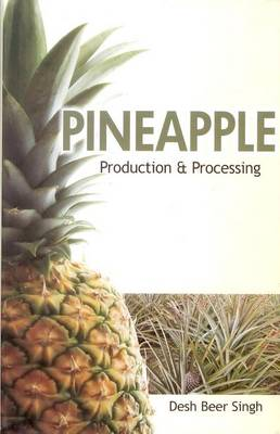 Pineapple: Production and Processing (Hardback)