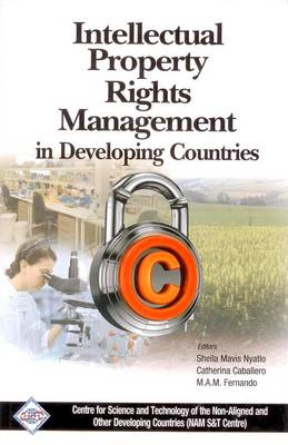Intellectual Property Rights Management in Developing countries/NAM S&T Centre (Hardback)