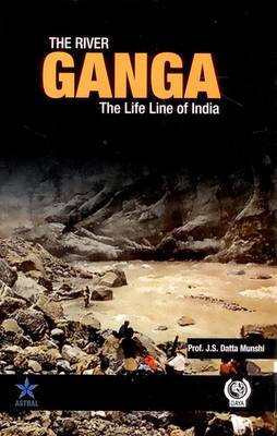The River Ganga: The Life Line of India (Hardback)