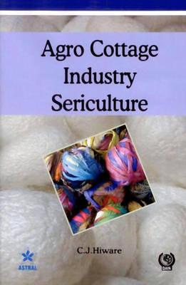Agro Cottage Industry Sericulture (Hardback)