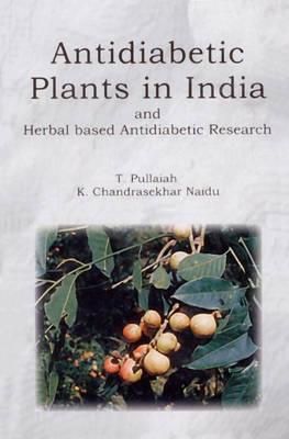 Antidiabetic Plants in India and Herbal Based Antidiabetic Research (Hardback)
