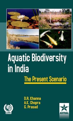 Aquatic Biodiversity in India : the Present Scenario (Hardback)
