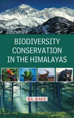 Biodiversity Conservation in the Himalayas (Hardback)