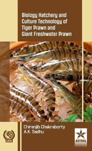 Biology Hatchery and Culture Technology of Tiger Prawn and Giant Freshwater Prawn (Hardback)