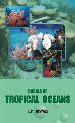 Corals of Tropical Oceans (Hardback)