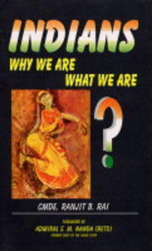 Indians: Why We are What We are (Hardback)