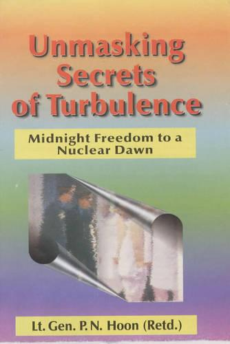Unmasking Secrets of Turbulence: Midnight Freedom to Nuclear Dawn (Hardback)