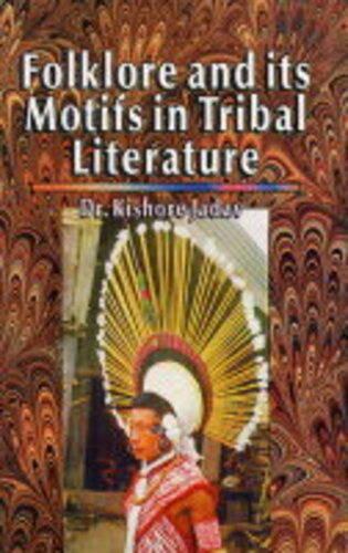 Folklore and Its Motifs in Tribal Literature (Hardback)