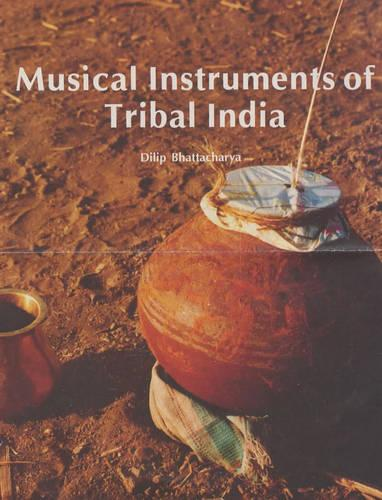 Musical Instruments of Tribal India (Hardback)