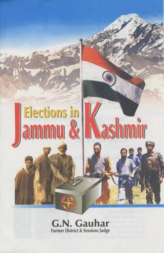Elections in Jammu and Kashmir (Hardback)