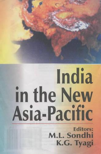 India in the New Asia-Pacific: Technology Economics, Social & Culture Aspects (Hardback)