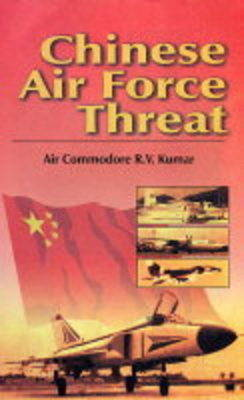 Chinese Air Force Threat: An Indian Perspective (Hardback)