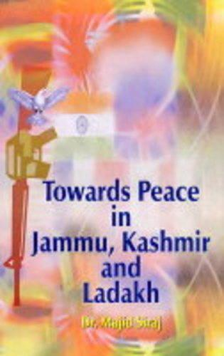 Towards Peace in Jammu, Kashmir & Ladakh (Hardback)