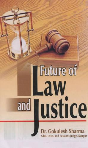 Future of Law and Justice (Hardback)