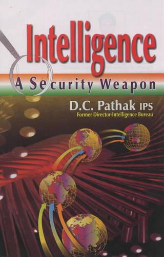 Intelligence: A Security Weapon (Hardback)