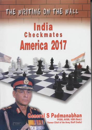 The Writing on the Wall: India Checkmates America 2017 (Hardback)