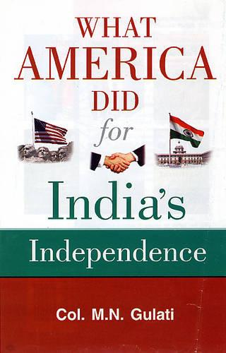 What America Did for India's Independence (Hardback)