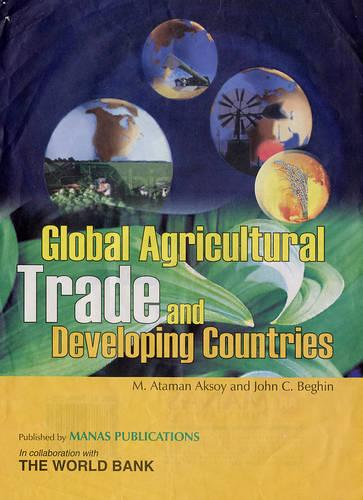 Global Agricultural Trade and Developing Countries (Hardback)