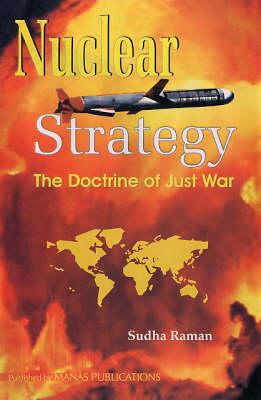 Nuclear Strategy: The Doctrine of Just War (Hardback)