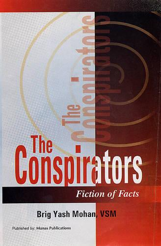 The Conspirators: Fiction of Facts - a Book of Pakistan's Intelligence (Hardback)