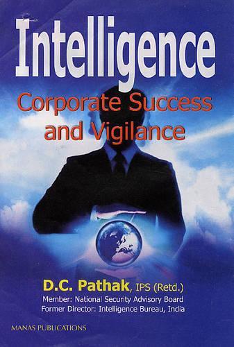 Intelligence: Corporate Success and Vigilance (Hardback)