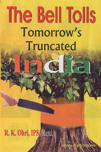 The Bells Tolls: Tomorrow's Truncated India (Hardback)